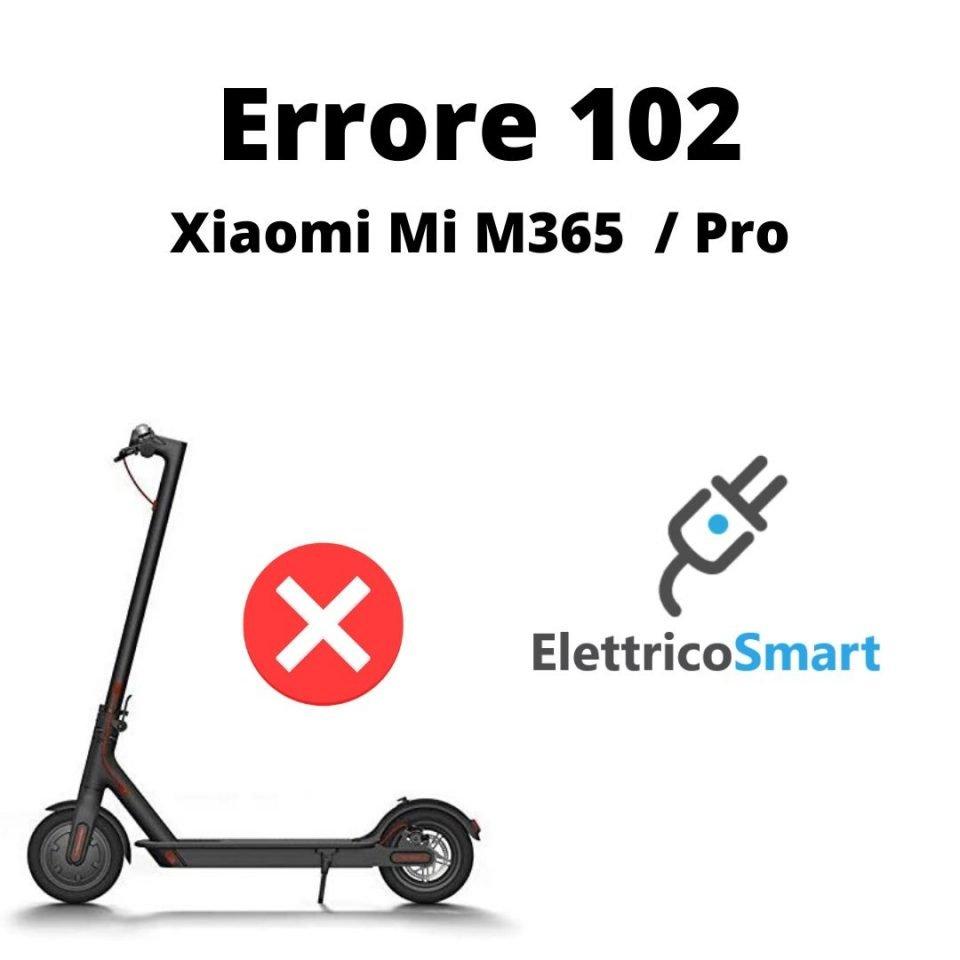 Errore 102 Xiaomi M365 e M365 Pro come risolvere cosa fare