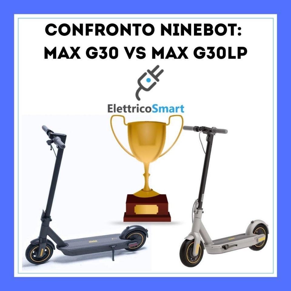 Confronto monopattini Ninebot Max G3o e vs Max G30LP da elettricosmart