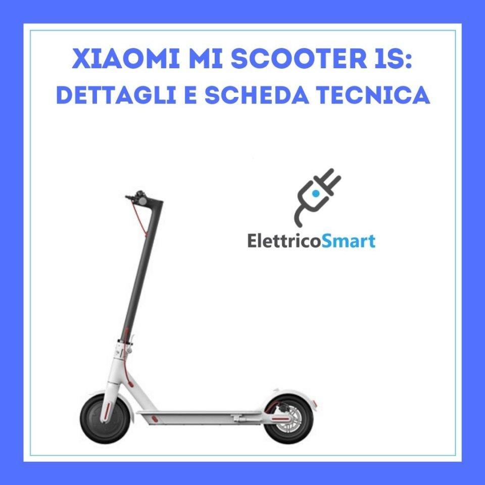 Xiaomi Mi scooter 1s specifiche tecniche complete scheda tecnica copertina