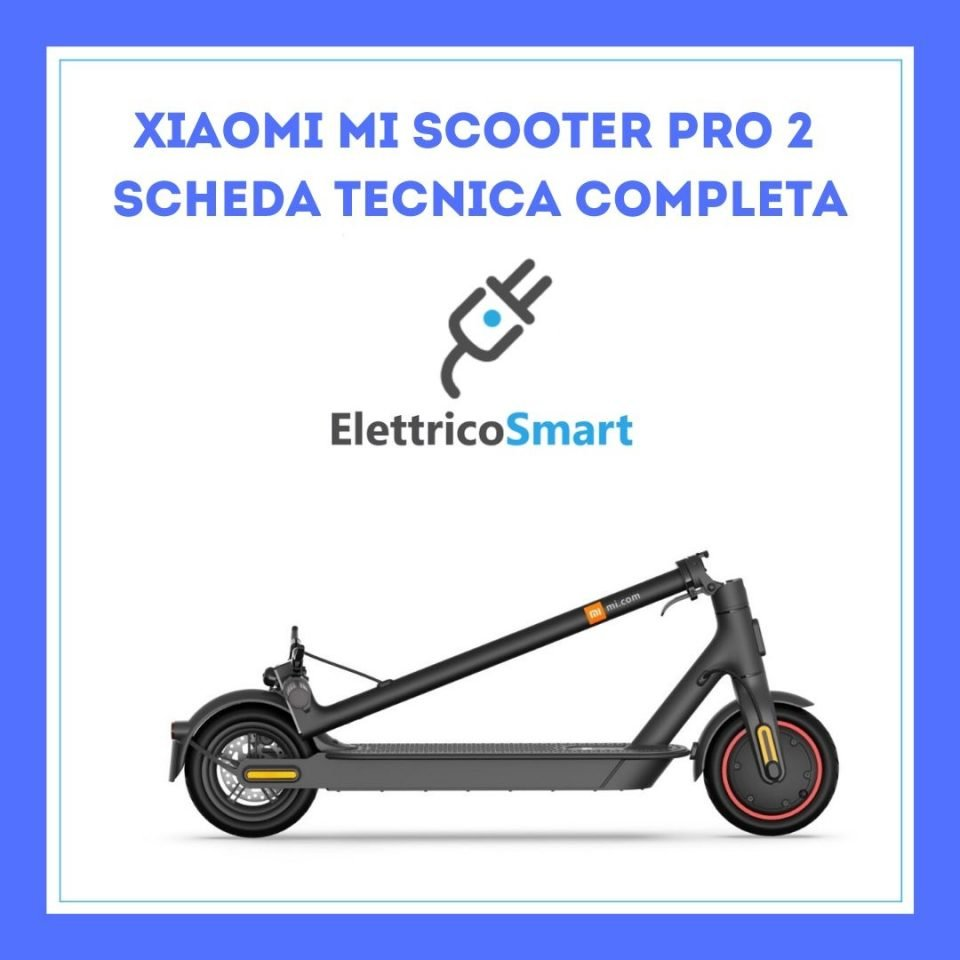 Xiaomi Mi scooter pro 2 scheda tecnica, caratteristiche e specifiche
