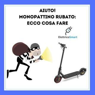 Monopattino Elettrico Rubato ecco Cosa Fare consigli anche per prevenire i furti di monopattini