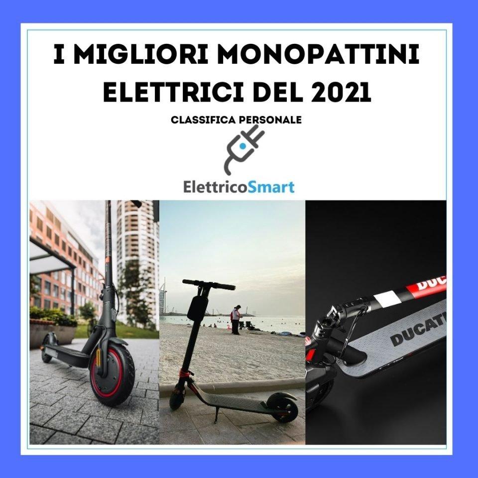 migliori monopattini elettrici del 2021 classifica personale