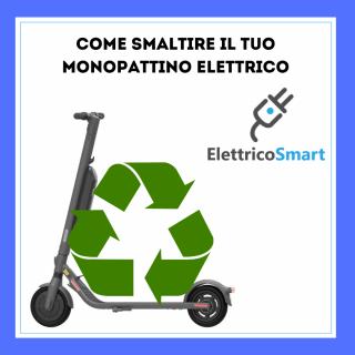 come riciclare correttamente il tuo monopattino elettrico