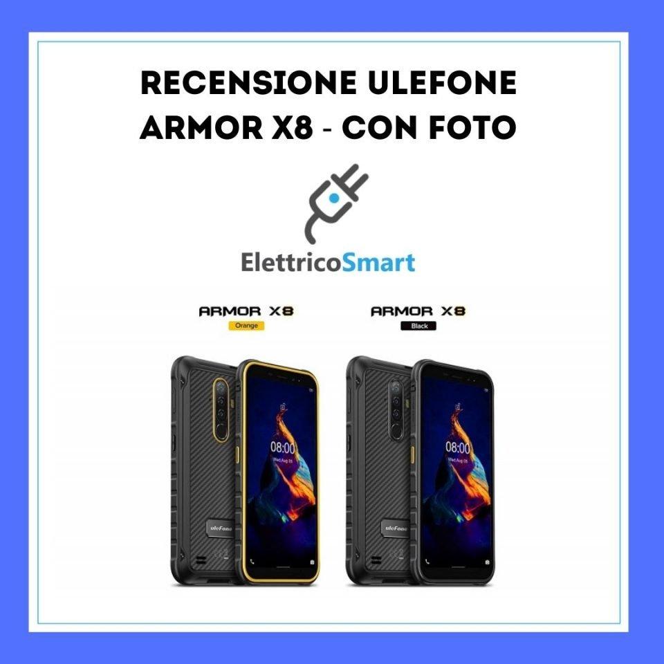 recensione ulefone x8 amor smartphone rugged da elettricosmart copertina