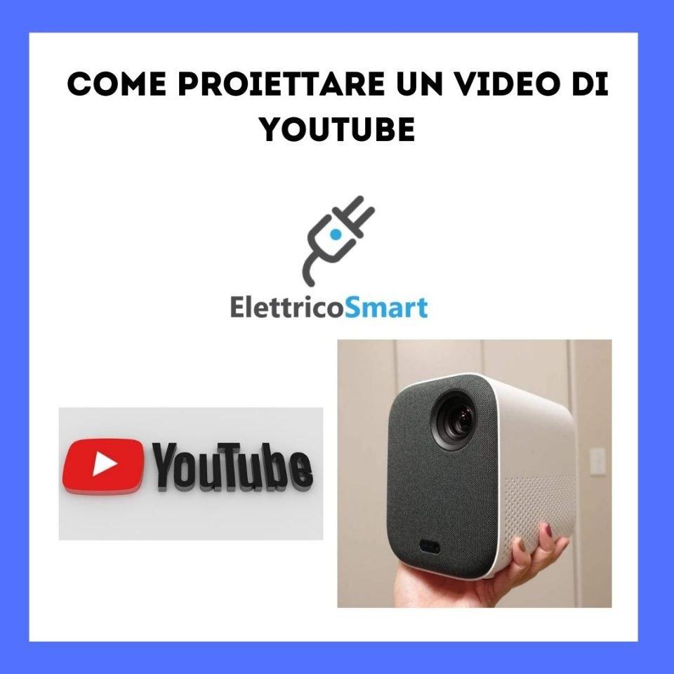 come vedere un video di Youtube con il proiettore copertina elettricosmart.it