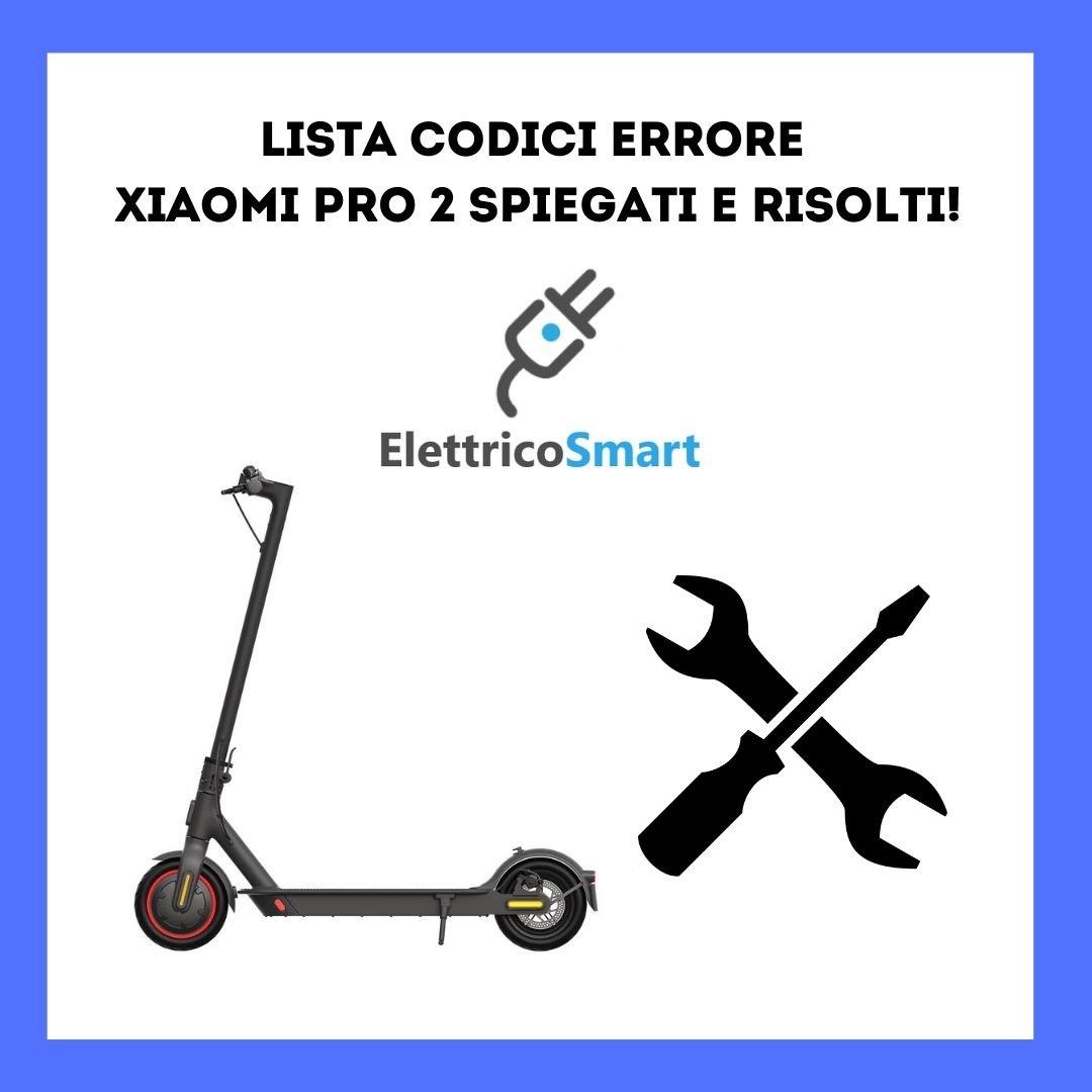 lista codici errore xiaomi pro 2 spiegati e risolti con soluzione copertina elettricosmart