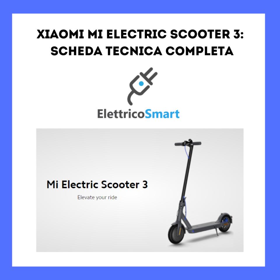 xiaomi mi scooter 3 scheda tecnica e specifiche complete
